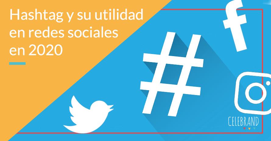 En 2020, la utilidad del Hashtag en redes sociales se mantiene